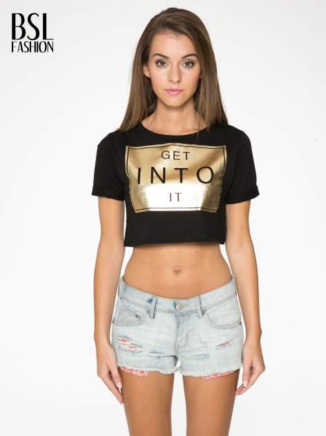 Czarny t-shirt przed pępek ze złotym nadrukiem GET INTO IT