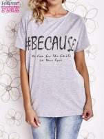 Szary t-shirt z hashtagiem #BECAUSE