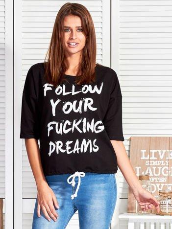 Czarna bluzka FOLLOW YOUR FUCKING DREAMS