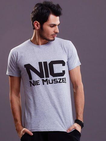 Jasnoszary t-shirt męski NIC NIE MUSZĘ