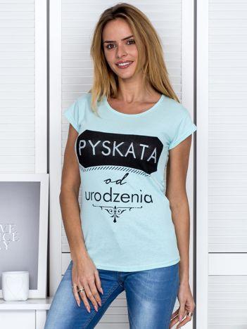 Miętowy t-shirt damski PYSKATA OD URODZENIA