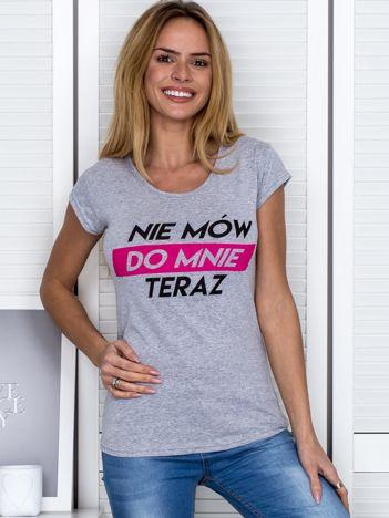 Szary t-shirt NIE MÓW DO MNIE