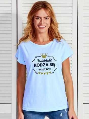 T-shirt damski KSIĘŻNICZKI RODZĄ SIĘ W MARCU niebieski