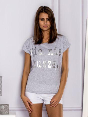 T-shirt damski NIC NIE MUSZĘ szary