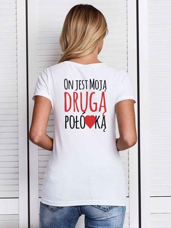 T-shirt damski ON JEST MOJĄ DRUGĄ POŁÓWKĄ biały