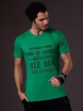 T-shirt męski zielony GDY KOBIETA MÓWI