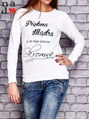 Biała bluza z napisem PIĘKNA MĄDRA A DO TEGO JESZCZE SKROMNA