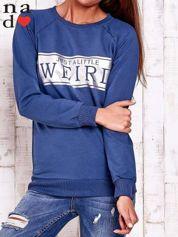 Ciemnoniebieska bluza z napisem JUST A LITTLE WEIRD