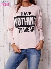 Jasnoróżowa bluza z napisem I HAVE NOTHING TO WEAR