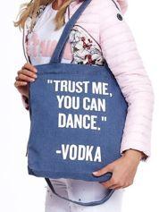 Niebieska torba dżinsowa TRUST ME YOU CAN DANCE VODKA