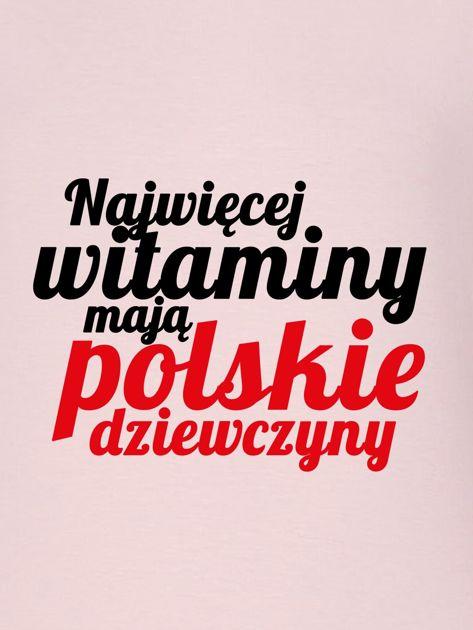 Bluza NAJWIĘCEJ WITAMINY MAJĄ POLSKIE DZIEWCZYNY różowa                              zdj.                              2