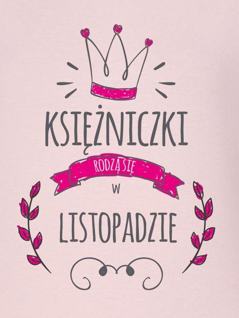 Bluza damska KSIĘŻNICZKI RODZĄ SIĘ W LISTOPADZIE różowa                                  zdj.                                  2