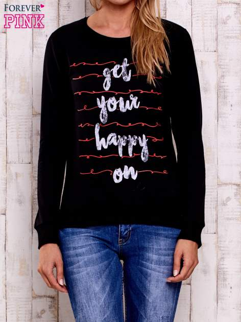 Czarna bluza z napisem GET YOUR HAPPY ON