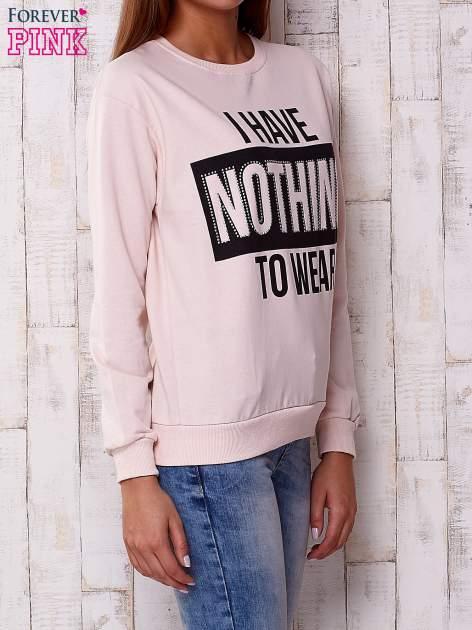 Jasnoróżowa bluza z napisem I HAVE NOTHING TO WEAR                                  zdj.                                  3