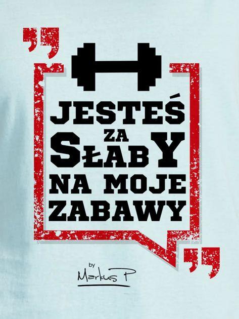Miętowy t-shirt damski JESTEŚ ZA SŁABY NA MOJE ZABAWY by Markus P                                  zdj.                                  2