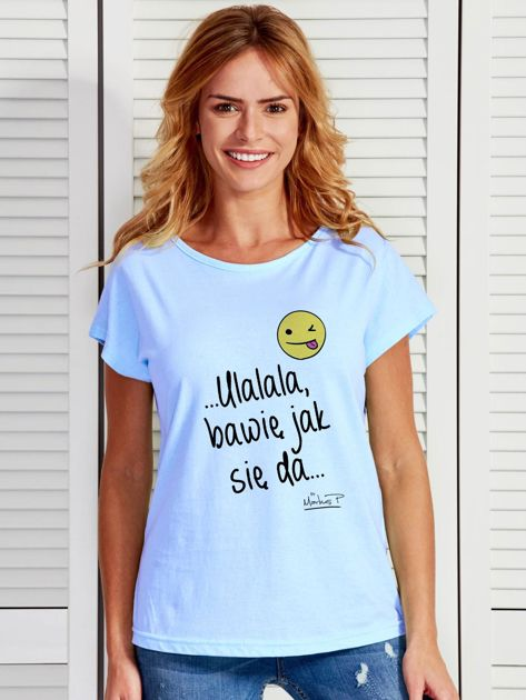Niebieski t-shirt damski BAWIĘ JAK SIĘ DA by Markus P                              zdj.                              1