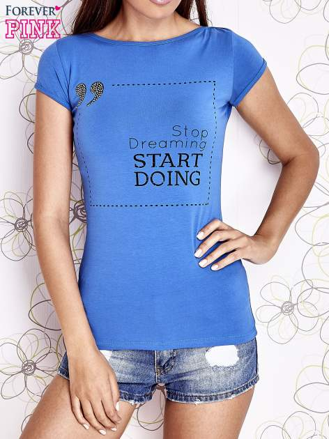 Niebieski t-shirt z napisem STOP DREAMING START DOING                                  zdj.                                  1