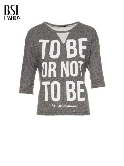 Szara bluza z nadrukiem TO BE OR NOT TO BE                                  zdj.                                  2