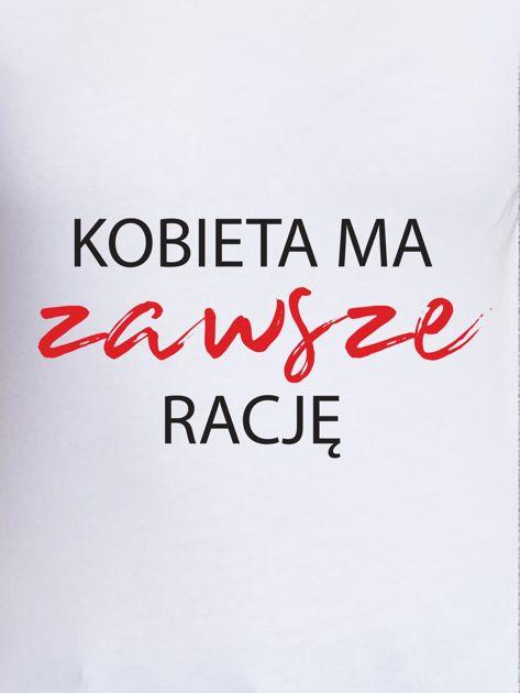 T-shirt damski KOBIETA MA ZAWSZE RACJĘ biały                              zdj.                              2