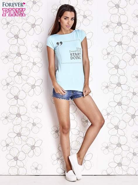 Turkusowy t-shirt z napisem STOP DREAMING START DOING                                  zdj.                                  2