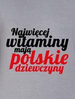 Bluza NAJWIĘCEJ WITAMINY MAJĄ POLSKIE DZIEWCZYNY szara                                  zdj.                                  2