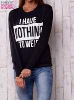 Ciemnoszara bluza z napisem I HAVE NOTHING TO WEAR                                  zdj.                                  1