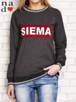 Ciemnoszara bluza z napisem SIEMA                                  zdj.                                  1