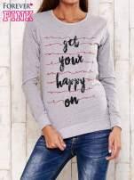 Szara bluza z napisem GET YOUR HAPPY ON